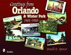 Greetings from Orlando & Winter Park, Florida: 1902-1950 by Donald D. Spencer (Paperback, 2008)