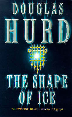 The Shape Of Ice, Hurd CH CBE, Rt Hon Lord Douglas, Very Good Book