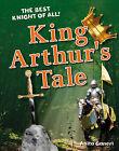King Arthur's Tale: Age 6-7, Average Readers by Anita Ganeri (Hardback, 2011)