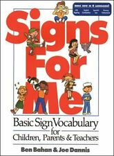 Signs for Me: Basic Sign Vocabulary for Children, Parents & Teachers, Bahan, Ben