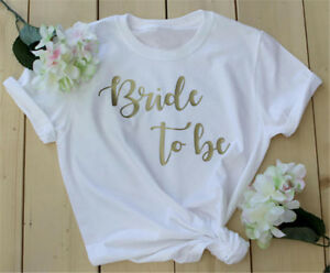 Bride-To-Be-T-shirt-Hen-Party-Tees-Women-Fashion-Tops-Letter-Print-Shirt-Present