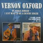 By Public Demand/I Just Want To Be A Country... von Vernon Oxford (2015)