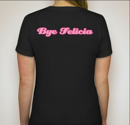 Pop Culture Custom Gift BYE FELICIA Women/'s T-Shirt Trendy Size MEDIUM