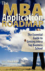 The MBA Application Roadmap: The Essential Guide to Getting Into a Top Business School by Stacy Blackman, Daniel J Brookings (Paperback / softback, 2008)