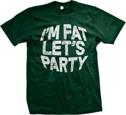 Im Fat Lets Party Funny Humour Blague Internet Meme célèbre disant T-shirt Homme