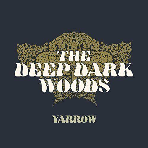 The Deep Dark Woods - Yarrow [CD]