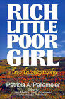Rich Little Poor Girl: An Autobiography by Patricia A Pellemeier (Paperback / softback, 2001)
