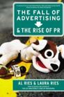 Fall of Advertising and the Rise of PR by Al Ries and Laura Ries (2004, Paperback)