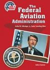 The Federal Aviation Administration by Andrea Canavan (Hardback, 2002)