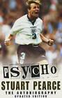 Psycho: The Autobiography by Stuart Pearce, Bob Harris (Paperback, 2001)