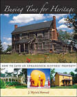 Buying Time for Heritage: How to Save an Endangered Historic Property by J. Myrick Howard (Paperback, 2007)