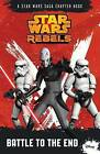 Star Wars Rebels: Battle to the End by Lucasfilm Ltd (Paperback, 2015)