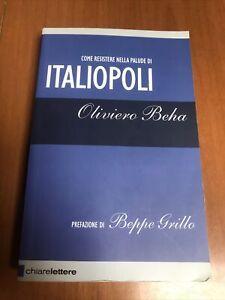 Oliviero Beha, Come resistere nella palude di Italiopoli, ChiareLettere, 2007