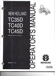 NEW HOLLAND TC35D, TC40D, TC45D OPERATOR MANUAL 86620669 | eBay on new holland tc31da, new holland tc33d tractor specifications, new holland boomer 3045, new holland poultry cab, new holland boomer 40, new holland boomer 3040, new holland tc21, new holland skid steer, new holland cab enclosures, new holland tc34da, new holland tractor prices, new holland tc33da rear end, new holland tc30, new holland tc24da, new holland lawn tractors, new holland t1030, new holland tc35, new holland t7040, new holland snow plow attachments,