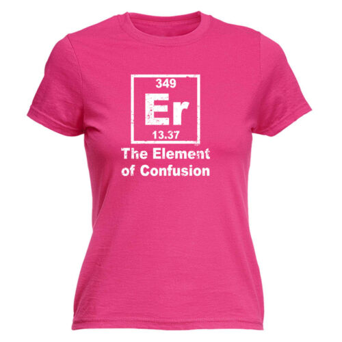 Funny Novelty Tops T-Shirt Womens tee TShirt The Element Of Confusion