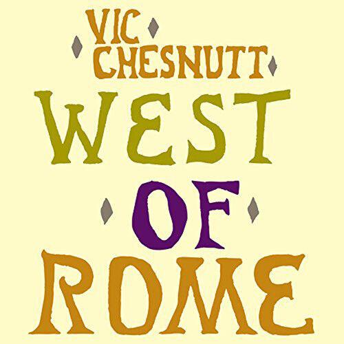 "Vic Chesnutt : West of Rome VINYL 12"" Album (Limited Edition) 2 discs (2017)"