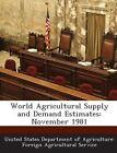 World Agricultural Supply and Demand Estimates: November 1981 by Bibliogov (Paperback / softback, 2013)