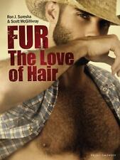 Fur : The Love of Hair by Scott McGillivray (2012, Hardcover)