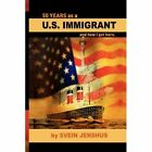 50 Years as a U.s. Immigrant 9781425784812 by Svein Jenshus Paperback