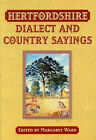 Hertfordshire Dialect and Country Sayings by Margaret Ward (Paperback, 2003)