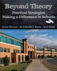 Beyond Theory: Practical Strategies Making a Difference in Schools by Scott Taylor, Catherine L Barnes, Tyrone Olverson (Paperback / softback, 2014)