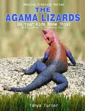 Amazing Creature: The AGAMA LIZARD: Do Your Kids Know This? : A Children's...