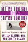 Getting Together and Staying Together by William Glasser, Carleen Glasser (Paperback, 2000)