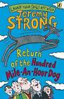Return of the Hundred-Mile-an-Hour Dog by Jeremy Strong (Paperback, 2007)