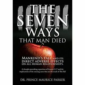 Seven-Ways-That-Man-Died-Paperback-by-Parker-Dr-Prince-Maurice-Brand-New