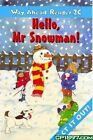 Way ahead Reader: 2C: Hello, Mr Snowman! by Printha Ellis, Mary Bowen (Paperback, 2000)