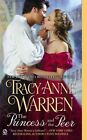 The Princess and the Peer by Tracy Anne Warren (Paperback / softback)
