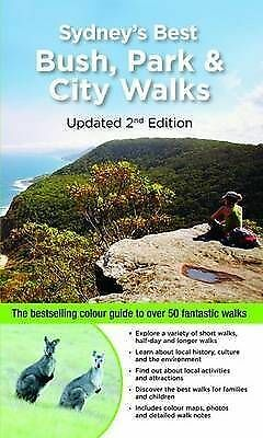 SYDNEY'S BEST BUSH, PARK & CITY WALKS 2nd Edition - 50 Fantastic Walks