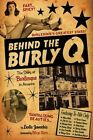 Behind the Burly Q: The Story of Burlesque in America by Leslie Zemeckis (Paperback, 2014)
