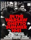 In the Warsaw Ghetto : Summer, 1941: Photographs by Willy Georg with Excepts from the Warsaw Ghetto Diaries by Willy Georg (1993, Hardcover)