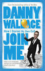 Join Me by Danny Wallace (Paperback, 2004)