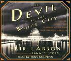 The Devil in the White City : Murder, Magic, and Madness at the Fair That Changed America by Erik Larson (2005, CD, Abridged)