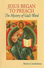 Jesus Began to Preach: The Mystery of God's Word by Raniero Cantalamessa (Paperback, 2010)