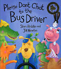 Please Don't Chat to the Bus Driver by Shen Roddie (Paperback, 2001)