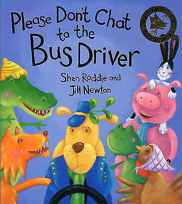 Please Don't Chat to the Bus Driver (Bloomsbury Paperbacks) by Shen Roddie, Acce
