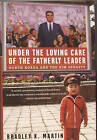 Under the Loving Care of the Fatherly Leader: North Korea and the Kim Dynasty by Bradley K. Martin (Paperback, 2006)