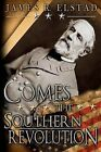 Comes the Southern Revolution by James R Elstad (Paperback / softback, 2012)