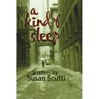 a Kind of Sleep 9780595335992 by Susan Scutti Book