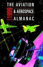The Aviation & Aerospace Almanac 1999 (Aviation and Aerospace Almanac)