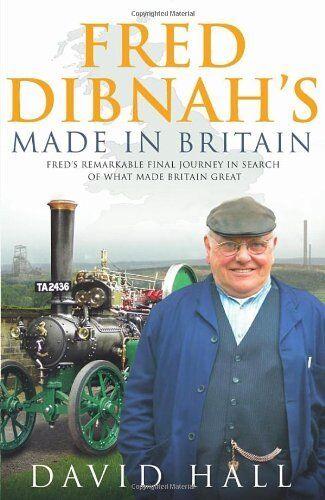 Fred Dibnah - Made in Britain,David Hall