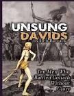 Unsung Davids: Ten Men Who Battled Goliath without Glory by Ben Barrack (Hardback, 2012)