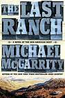 The Last Ranch: A Novel of the New American West by Michael McGarrity (Hardback, 2016)