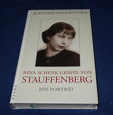 Konstanze von Schulthess - Nina Schenk Gräfen von Stauffenberg Ein Porträt