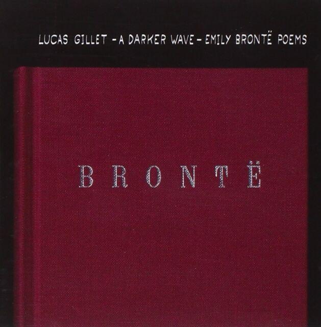 BRONTË - LUCAS GILLET - A DARKER WAVE - EMILY BRONTË POEMS - 2012 - NEUF NEW NEU