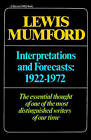 Interpretations & Forecasts 1922-1972  : Studies in Literature, History, Biography, Technics, and Contemporary Society by Professor Lewis Mumford (Paperback / softback, 1979)