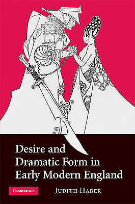 1 of 1 - Desire and Dramatic Form in Early Modern England, Haber, Judith, Used; Good Book